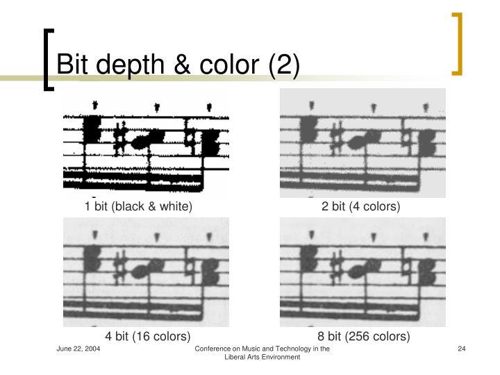Bit depth & color (2)