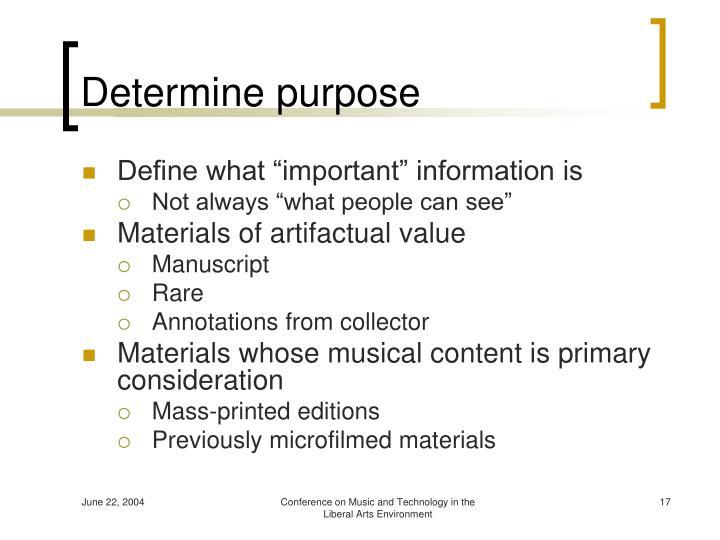Determine purpose