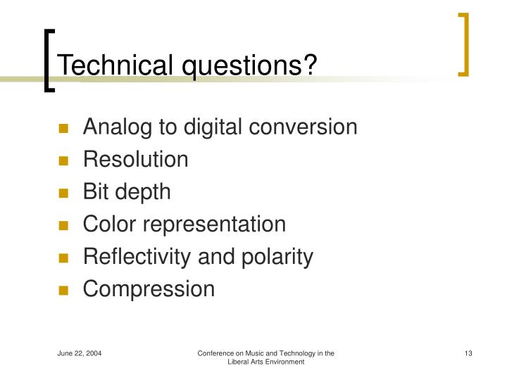 Technical questions?