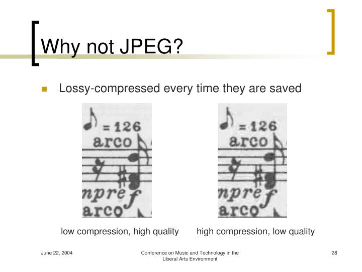 Why not JPEG?