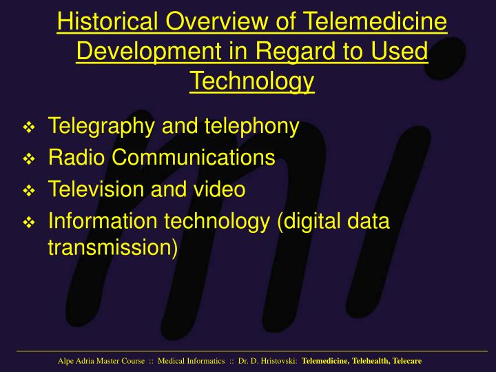 Historical overview of telemedicine development in regard to used technology