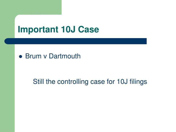 Important 10J Case