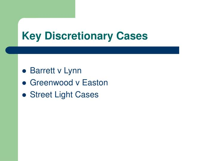Key Discretionary Cases