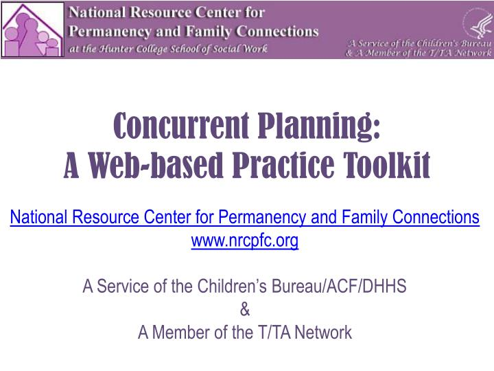 Concurrent planning a web based practice toolkit
