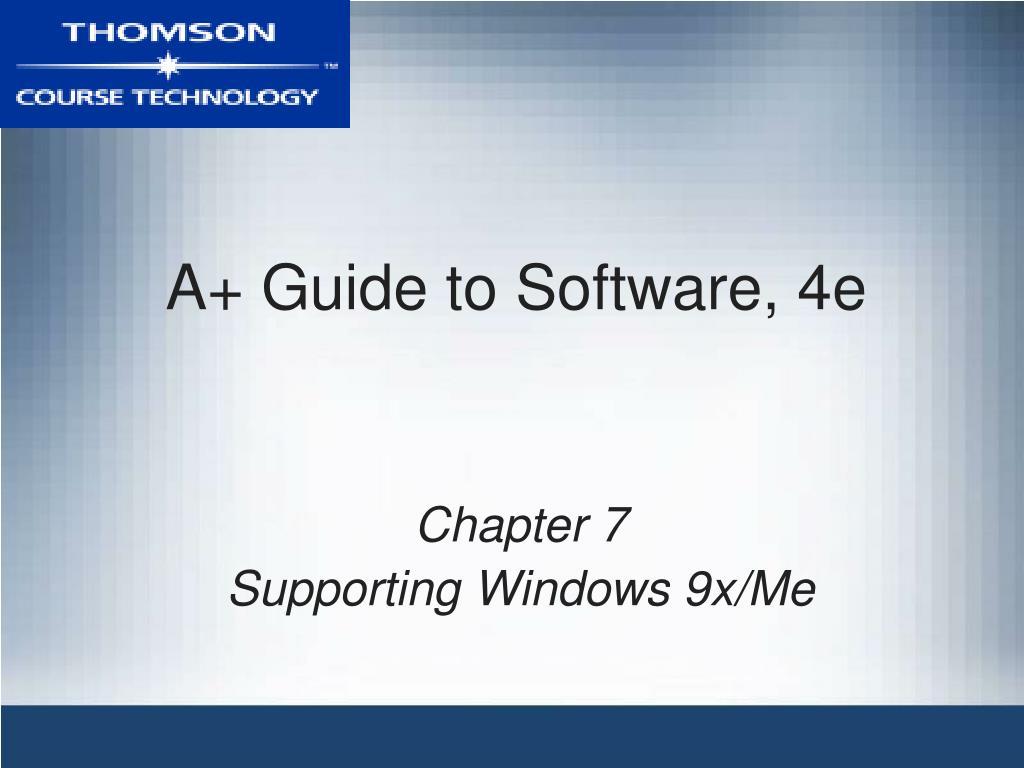 A+ Guide to Software, 4e