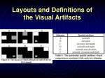 layouts and definitions of the visual artifacts