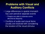 problems with visual and auditory conflicts