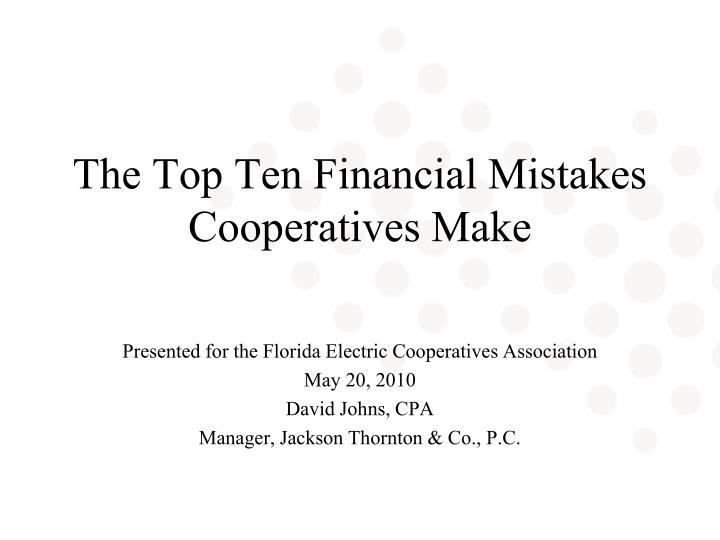 The top ten financial mistakes cooperatives make