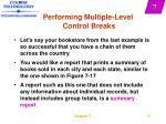 performing multiple level control breaks