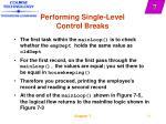 performing single level control breaks12