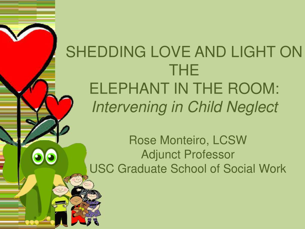 shedding love and light on the elephant in the room intervening in child neglect l.