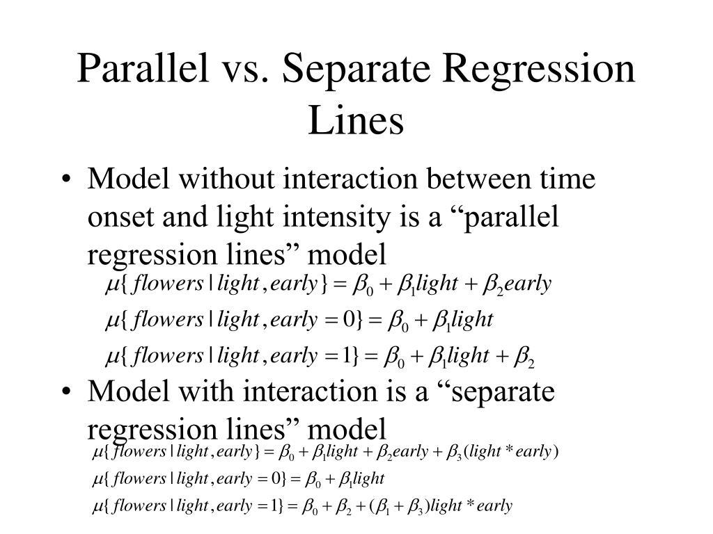 Parallel vs. Separate Regression Lines