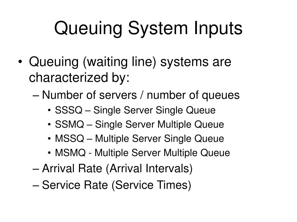Queuing System Inputs