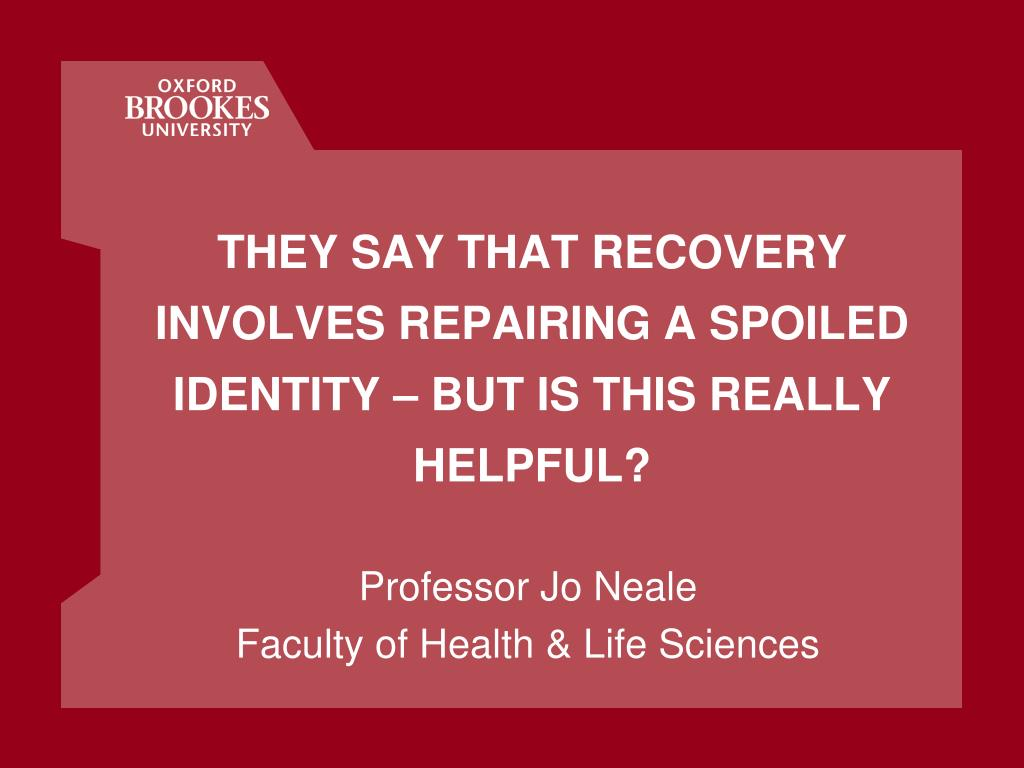 they say that recovery involves repairing a spoiled identity but is this really helpful l.
