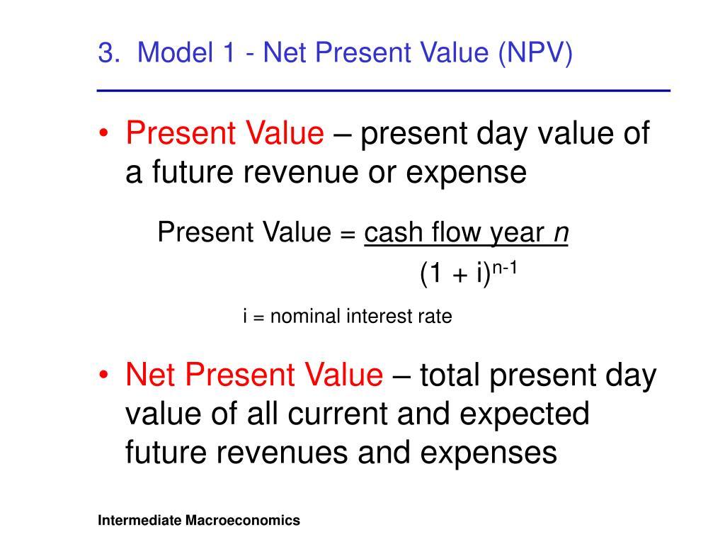3.  Model 1 - Net Present Value (NPV)