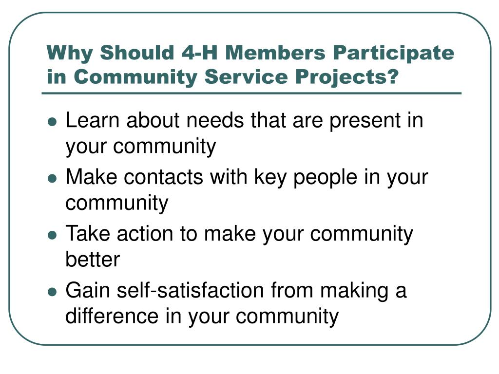 Why Should 4-H Members Participate in Community Service Projects?