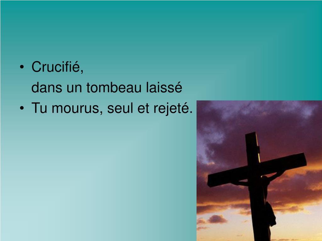 Crucifié,