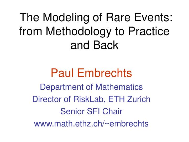 The Modeling of Rare Events: