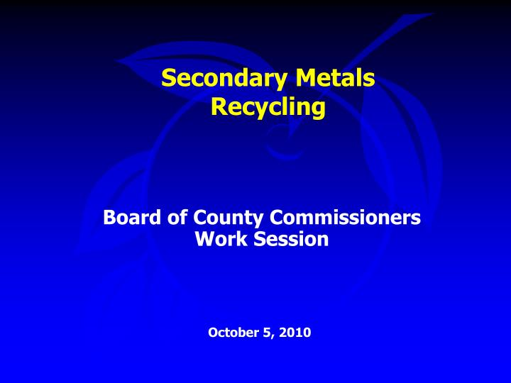 Secondary metals recycling