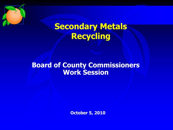 Secondary Metals