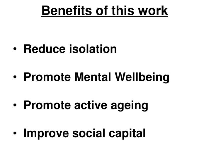 Benefits of this work