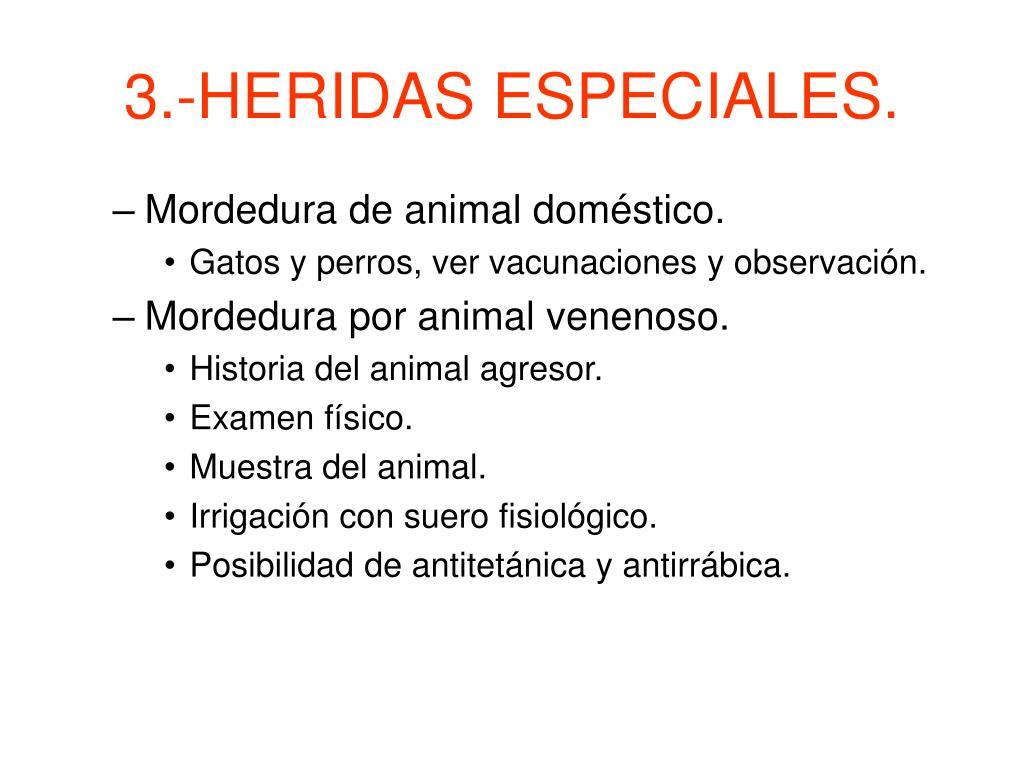 3.-HERIDAS ESPECIALES.