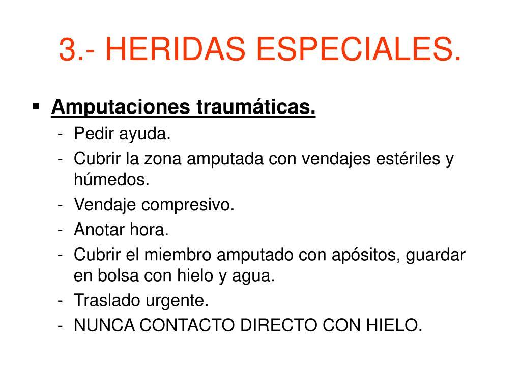 3.- HERIDAS ESPECIALES.