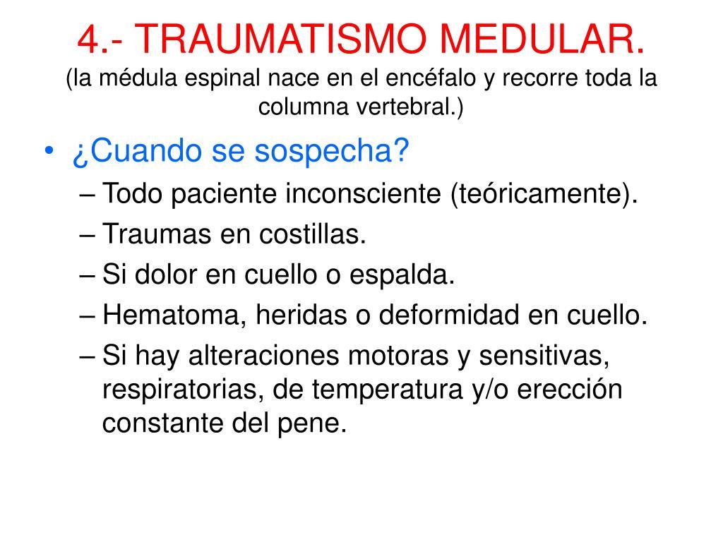 4.- TRAUMATISMO MEDULAR.