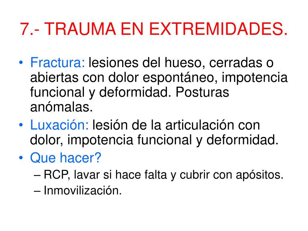 7.- TRAUMA EN EXTREMIDADES.