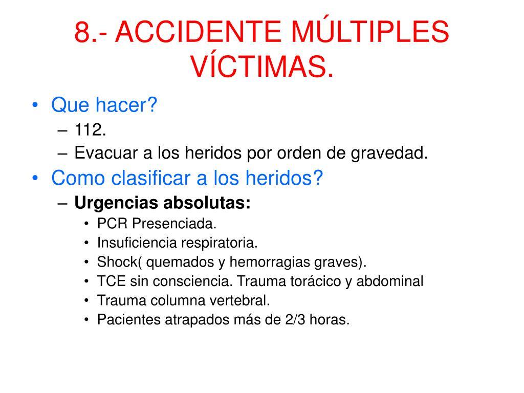 8.- ACCIDENTE MÚLTIPLES VÍCTIMAS.
