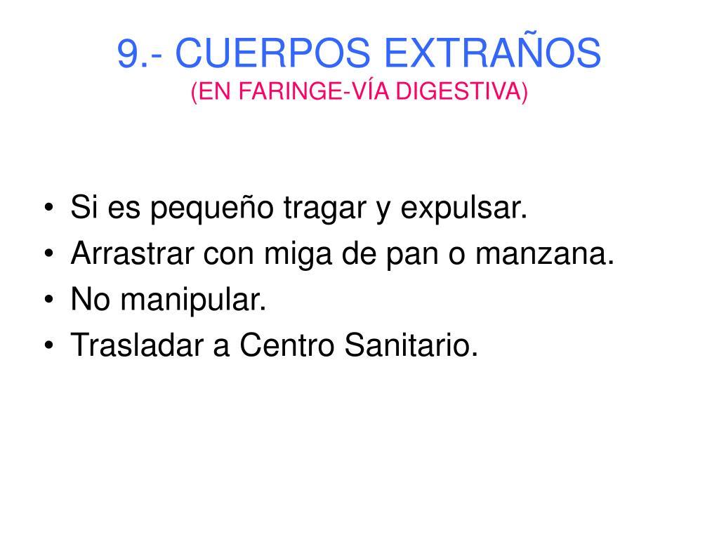 9.- CUERPOS EXTRAÑOS