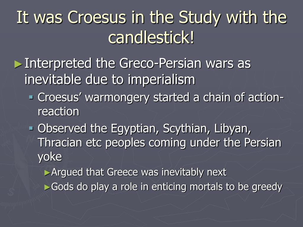 It was Croesus in the Study with the candlestick!