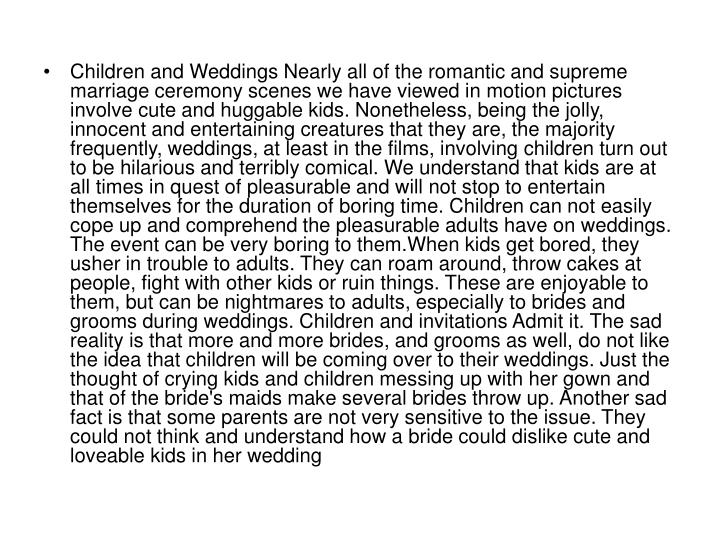 Children and Weddings Nearly all of the romantic and supreme marriage ceremony scenes we have viewed...