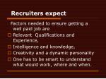 recruiters expect