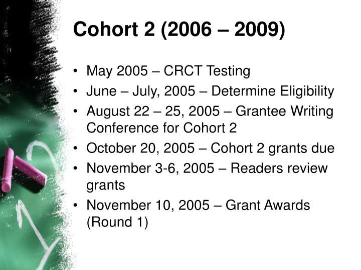 Cohort 2 (2006 – 2009)
