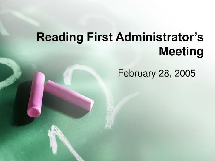 Reading first administrator s meeting