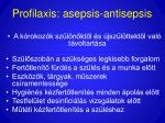 profilaxis asepsis antisepsis