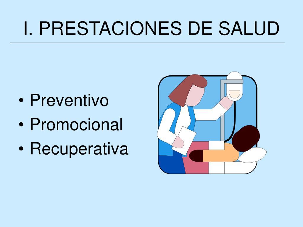 I. PRESTACIONES DE SALUD