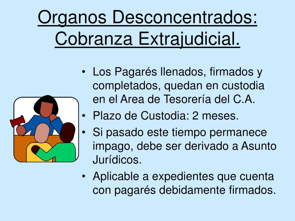 Organos Desconcentrados: