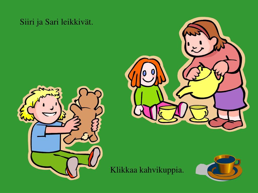 Siiri ja Sari leikkivät.