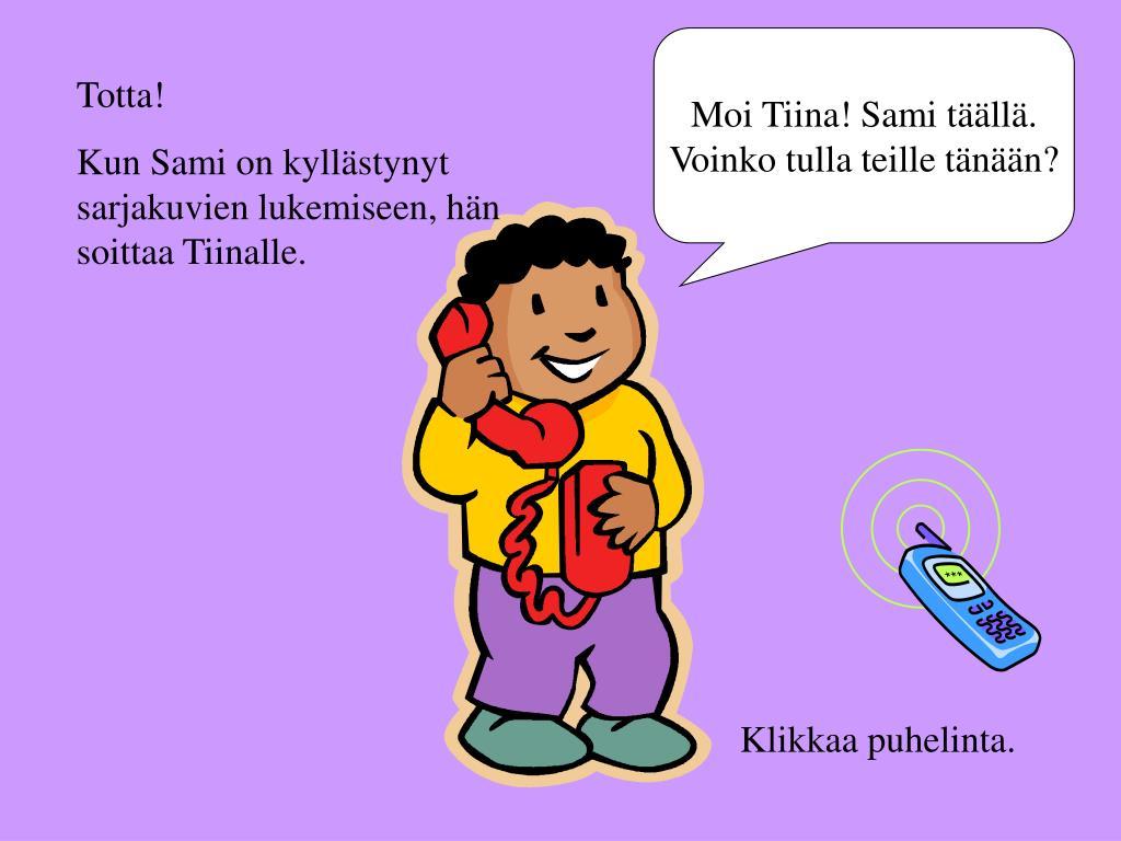 Moi Tiina! Sami täällä.