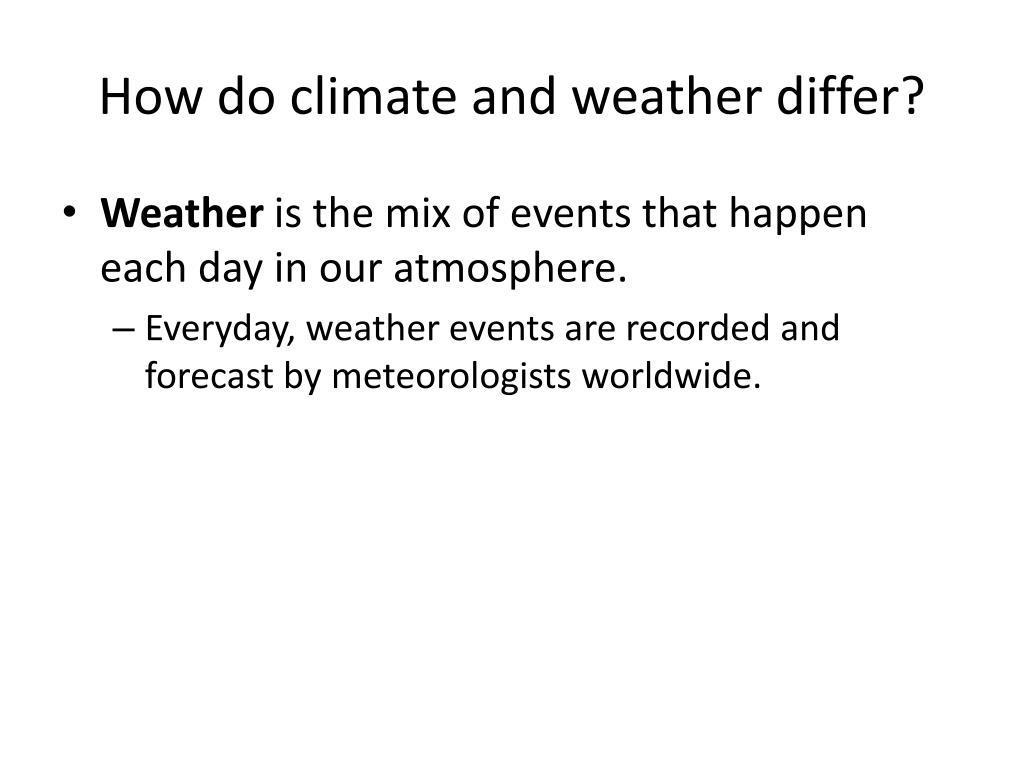 How do climate and weather differ?