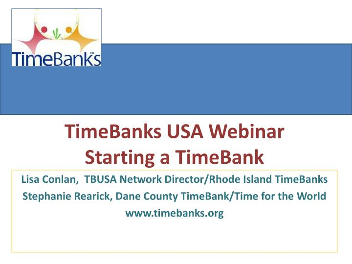 Timebanks usa webinar starting a timebank