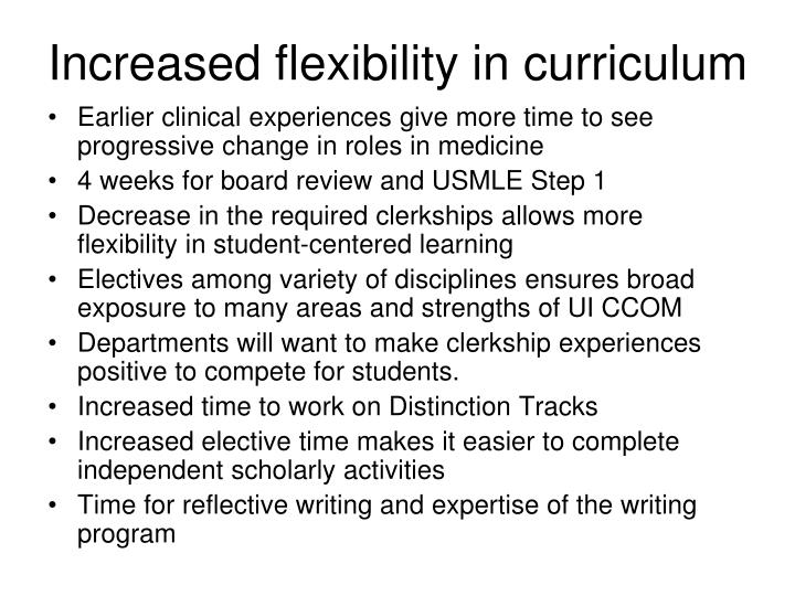 Increased flexibility in curriculum