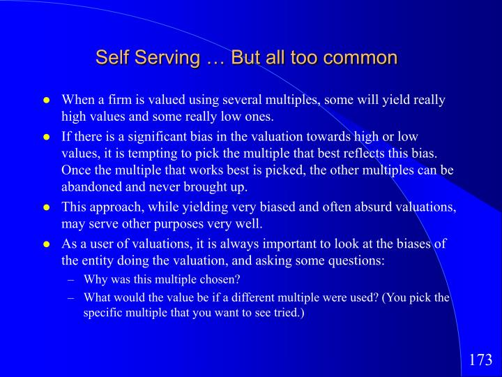 Self Serving … But all too common
