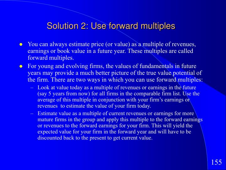 Solution 2: Use forward multiples