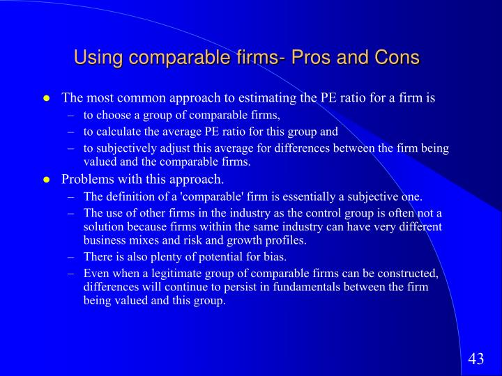 Using comparable firms- Pros and Cons