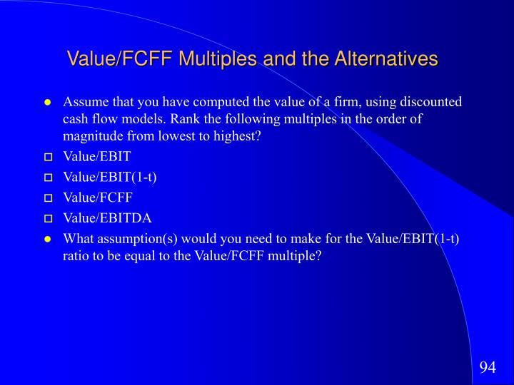 Value/FCFF Multiples and the Alternatives
