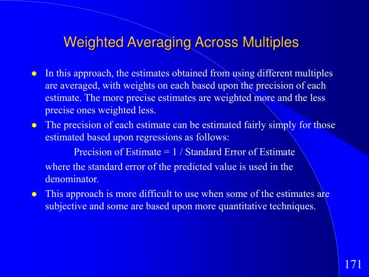 Weighted Averaging Across Multiples