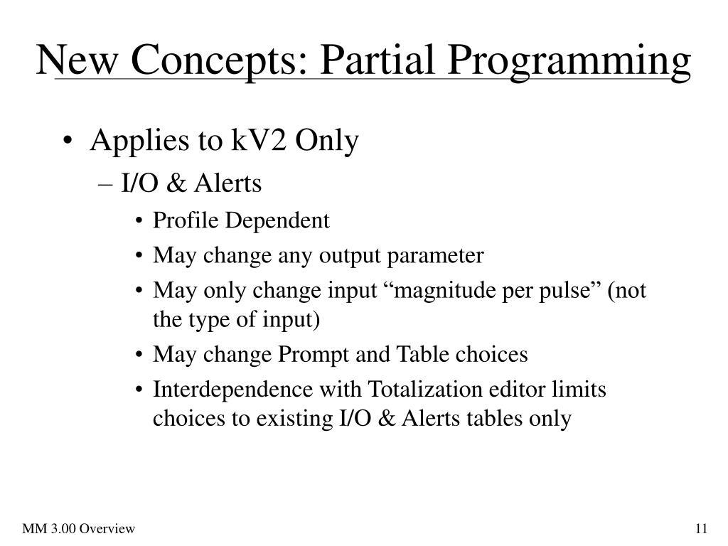 New Concepts: Partial Programming